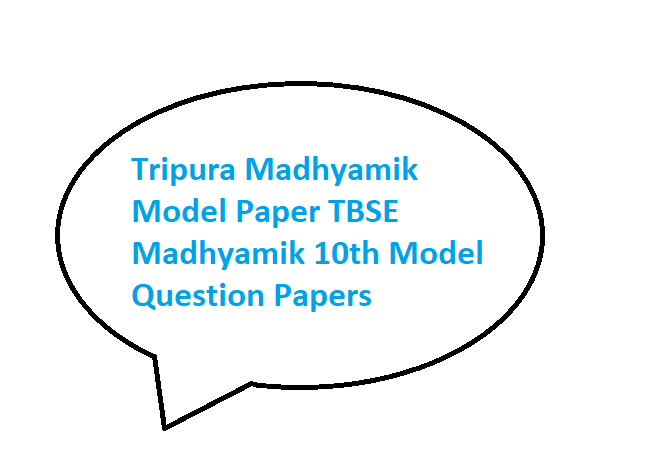 TBSE Madhyamik 10th Model Question Papers