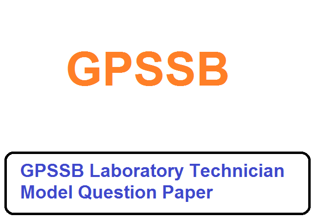 GPSSB Laboratory Technician Model Question Paper 2019