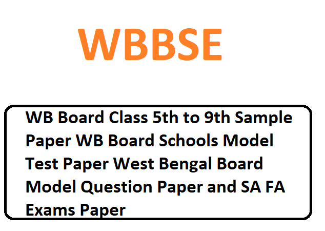 WB Board Class 9th Sample Paper 2020, WB Board Class 9th Model Test Paper 2020, West Bengal Board 9th Model Question Paper and SA FA Exams Paper 2020