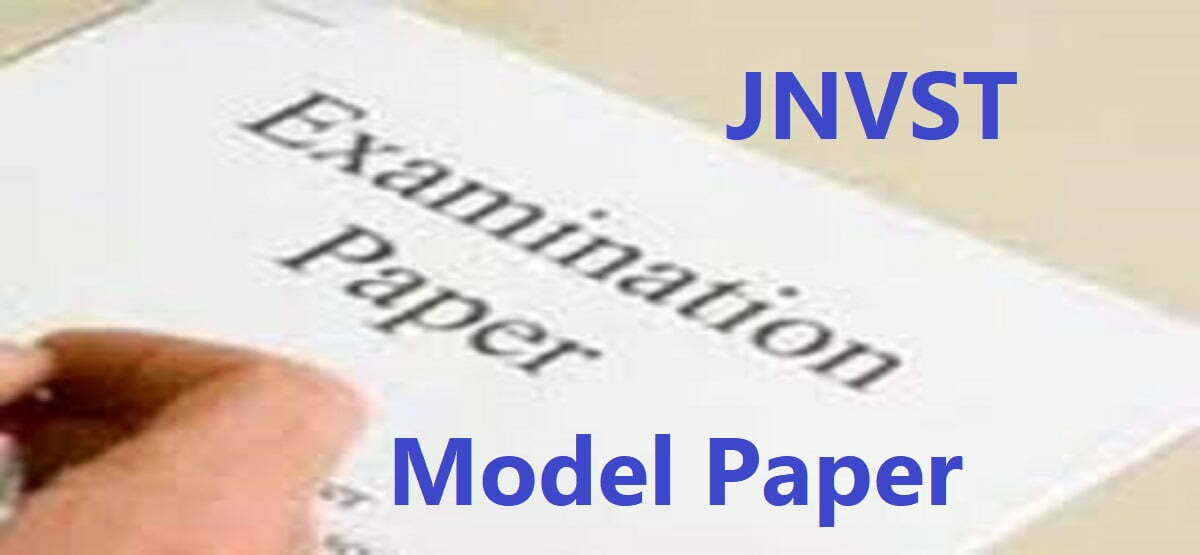 Navodaya 6th Class Entrance Test Question Paper 2020, JNVST 6th Class Entrance Exam Model Paper 2020