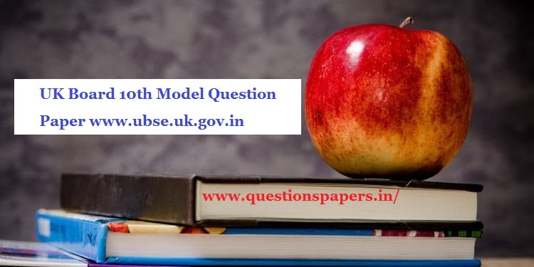 UK Board 10th Model Question Paper 2020 www.ubse.uk.gov.in